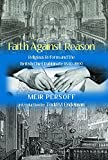 Faith Against Reason: Religious reform and the British Chief Rabbinate, 1840-1990