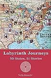 Labyrinth Journeys: 50 States, 51 Stories