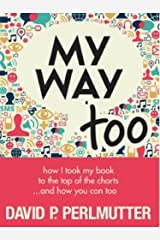 MY WAY TOO: Book Marketing And A Little Bit More! Kindle Edition