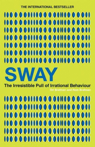 Sway: The Irresistible Pull of Irrational Behaviour par Ori Brafman