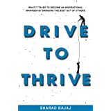 Drive To Thrive: What It Takes To Become An Inspirational Manager By Bringing The Best Out Of Others