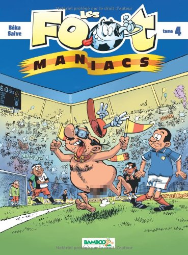 Les Foot maniacs - tome 4