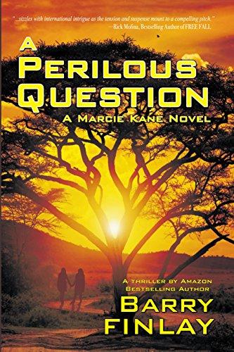 A Perilous Question: An International Thriller & Crime Novel (Marcie Kane Book 2) (English Edition) par Barry Finlay