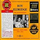 The Quintessence Roy Eldridge 1936-1945: Chicago - New York