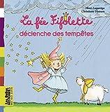Telecharger Livres La fee Fifolette declenche des tempetes (PDF,EPUB,MOBI) gratuits en Francaise