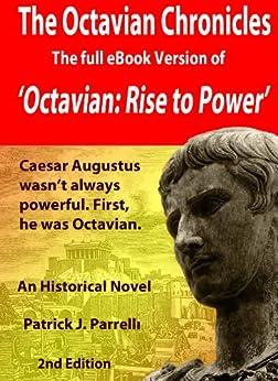 The Octavian Chronicles: Octavian: Rise to Power (English Edition) di [Parrelli, Patrick]