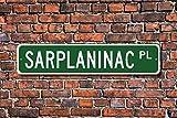 Metall Stree Sarplaninac Schild Dog Lover Geschenk für Inhaber Aluminium Wand Poster Yard Zaun Schild