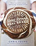 Slow Dough: Real Bread: Bakers' secrets for making amazing long-rise loaves at home