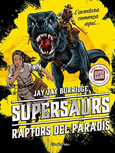 Supersaurs 1. Raptors del paradís (Catalan Edition) por Jay Burridge
