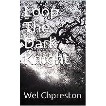 Loop The Dark Knight (Dutch Edition)