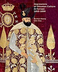 Impressions Of Ottoman Culture In Europe