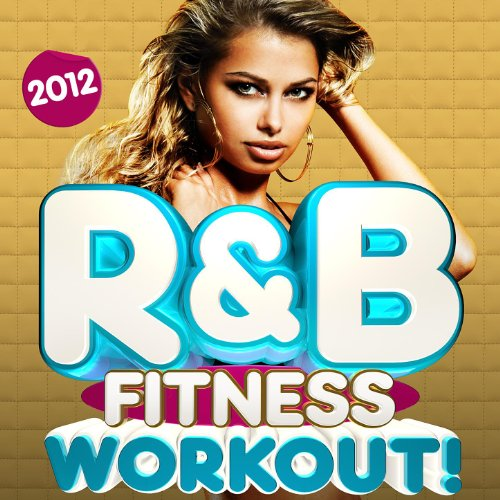 R&B Fitness Workout Trax 2012 - 30 Latin RnB Dance Fitness Hits - Dancing, Body Toning, Aerobics, Cardio & Abs