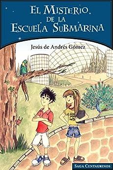 El misterio de la escuela submarina de [de Andrés Gómez, Jesús]