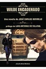 Wilde Encadenado. La novela.: Una intriga romántica Versión Kindle