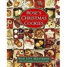 Rose's Christmas Cookies by Rose Levy Beranbaum (1990-08-01)