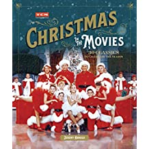 Turner Classic Movies: Christmas in the Movies: 30 Classics to Celebrate the Season (English Edition)