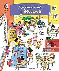 Ma première école à découvrir par Magali Clavelet