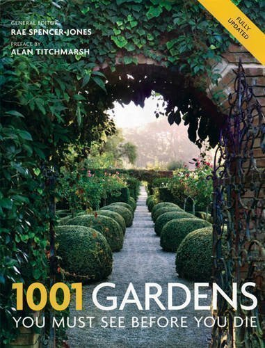 1001 Gardens You Must See Before You Die (1001 Must See Before You Die) by Cassell Illustrated (2012)