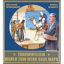 Traumwelten - Bilder zum Werk Karl Mays I: Illustratoren und ihre Arbeiten bis 1912