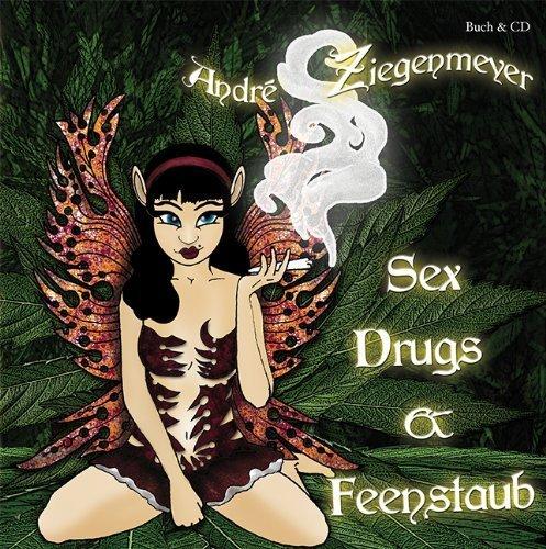 Sex, Drugs und Feenstaub [Restposten] von André Ziegenmeyer (1. Juli 2011) Broschiert