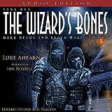 The Wizard's Bones: Dark Deeds and Black Magics Series, Book 1