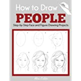 How to Draw People: Step-by-Step Face and Figure Drawing Projects (Beginner Drawing Guides)