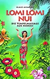 Lomi Lomi Nui. Die Tempelmassage aus Hawaii
