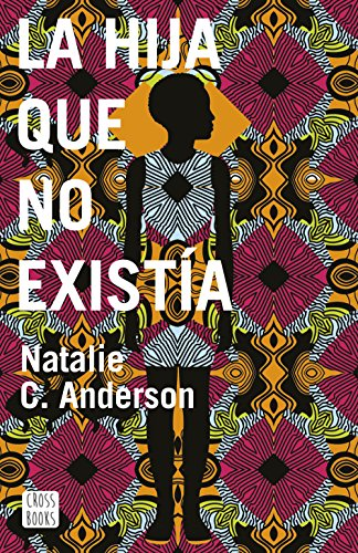 La hija que no existía por Natalie C. Anderson