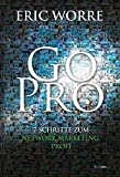 Go Pro (German) by Eric Worre (2015-10-01) - Life Success Media Gmbh - 01/10/2015