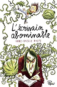 Lcrivain Abominable Par Anne Galle Balpe