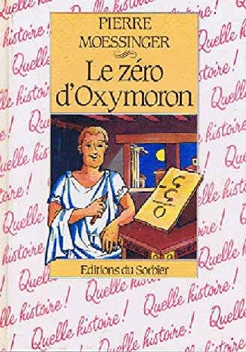 Le zéro d'Oxymoron par Pierre Moessinger, Odile Caucat