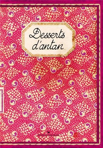 DESSERTS D'ANTAN par SONIA EZGULIAN