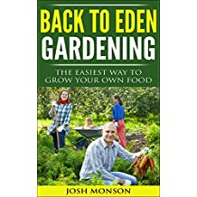 The Back to Eden Gardening Guide: The Easiest Way to Grow Your Own Food (English Edition)