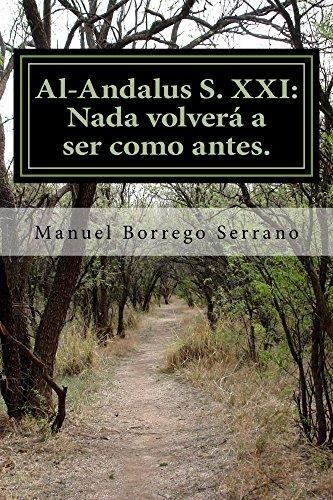 Al-Andalus S. XXI.: Nada volverá a ser como antes. por Manuel Borrego
