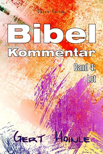 Bibelkommentar: Band 4: Lot und seine Frau