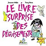 Le livre surprise des déguisements: Un livre à rabats et pop-up