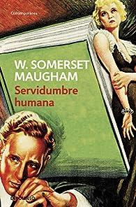 Servidumbre humana par Somerset Maugham