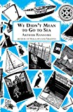 We Didnt Mean to Go to Sea (Swallows And Amazons)