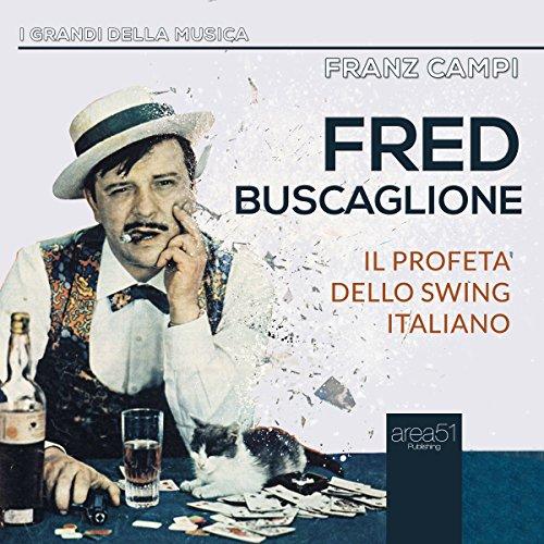 Fred Buscaglione: Il profeta dello swing italiano  Audiolibri