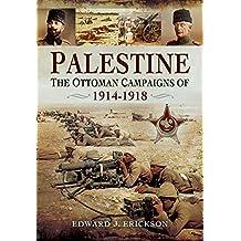 Palestine: The Ottoman Campaigns of 1914-1918