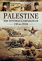 Palestine: The Ottoman Campaigns of 1914-1918