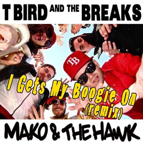 I Gets My Boogie On (Mako & The Hawk Remix)