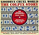 Goodbye Cruel World - The Colpix Story CD 1