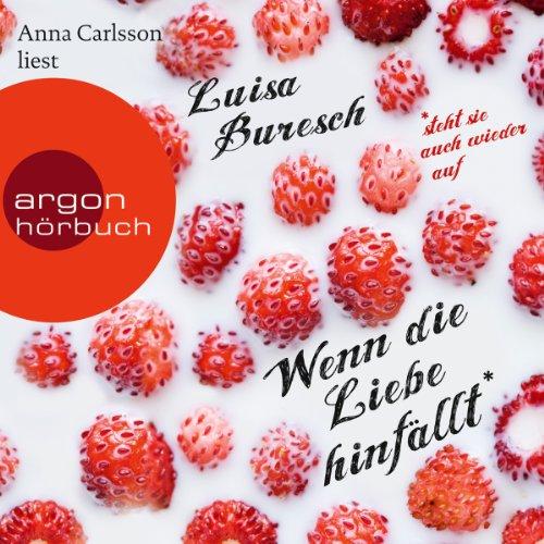 Buchseite und Rezensionen zu 'Wenn die Liebe hinfällt' von Luisa Buresch