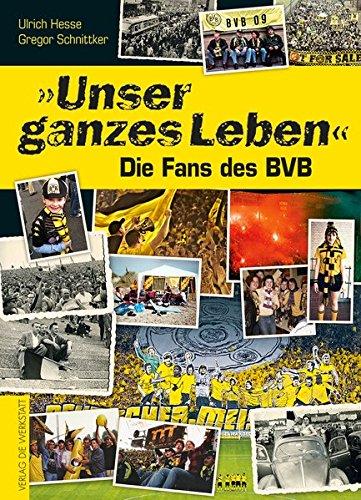 """""""Unser ganzes Leben"""": Die Fans des BVB"""