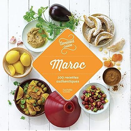 Maroc 100 recettes authentiques