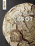 Zeit für Brot: Mit exklusiven Rezepten aus der Bäckerei für
