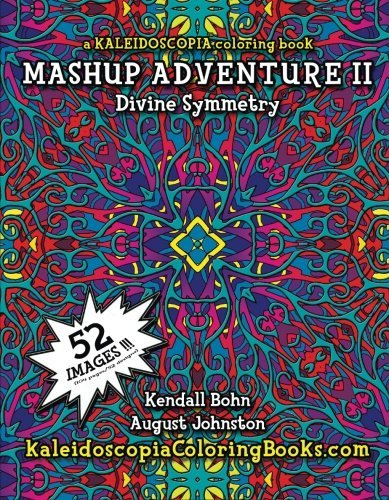 MASHUP Adventure II: A Kaleidoscopia Coloring Book: Divine Symmetry (Volume 2) by August Stewart Johnston (2015-04-02)