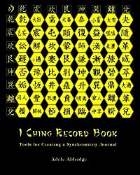 I Ching Record Book: Tools for Creating a Synchronicity Journal by Adele Aldridge (2010-09-05)