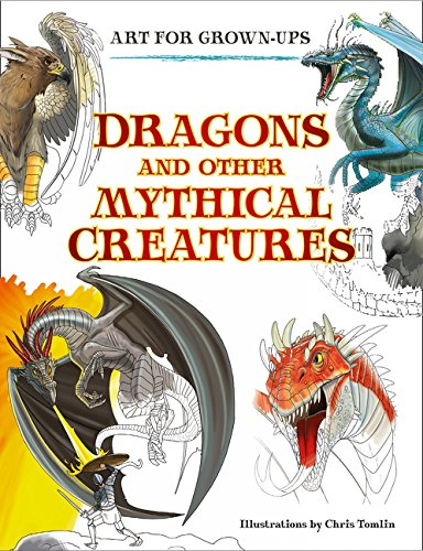 Dragons and Other Mythical Creatures (Art for Grown-ups)